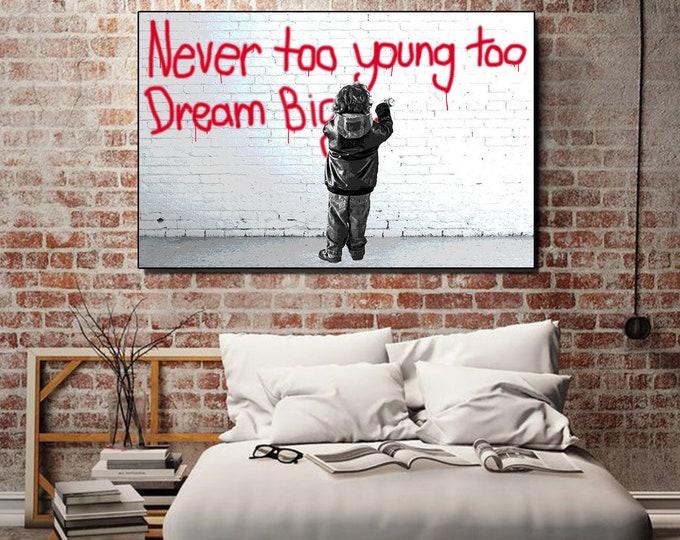 Never too young too dream BIG