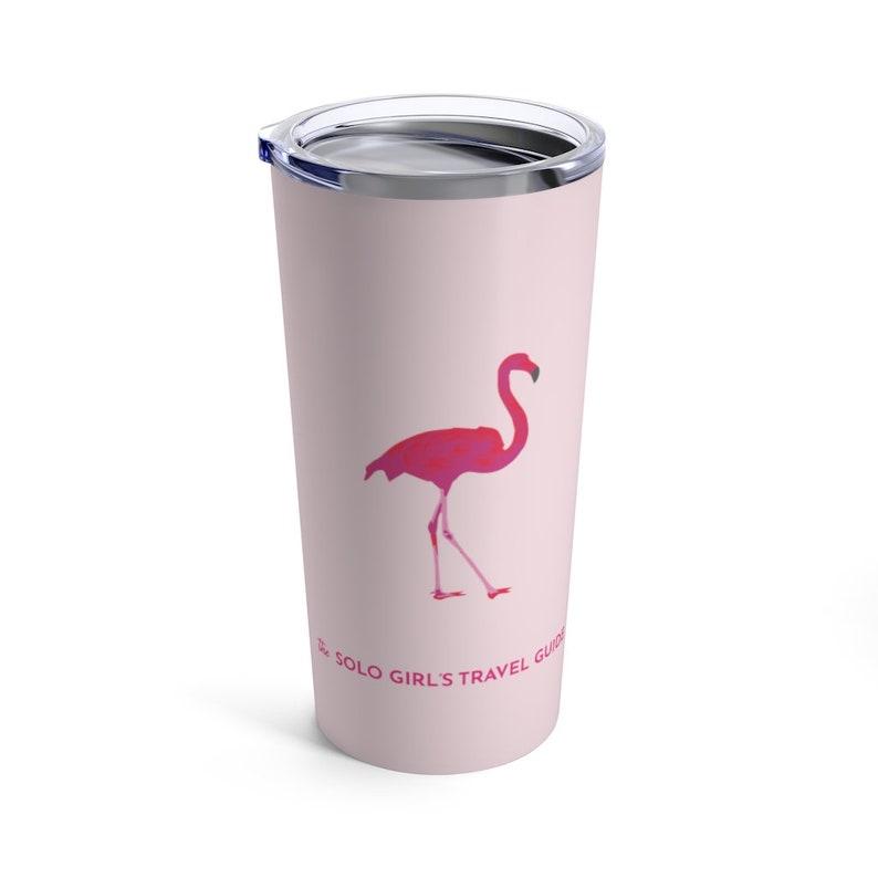 Pink Flamingo Travel Tumbler for Solo Travel Girls  /  20oz image 0