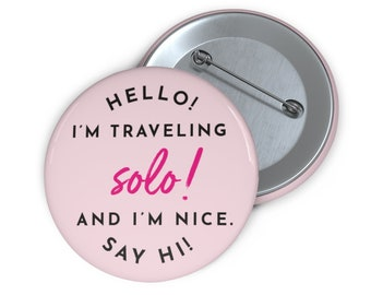 How to Make Friends When Traveling - Pink Solo Travel Buttons / Pins