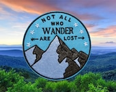 Not All Who Wander Are Lost Iron On Patch, Mountain Hiking Walking Badge, Embroidered Applique Camping Travel Patch, Climbing Art Patch
