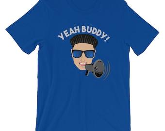 a9ee6a49814 Yeah Buddy DJ Pauly D on the Megaphone T Shirt - Jersey Shore Men s  Short-Sleeve or Unisex T-Shirt