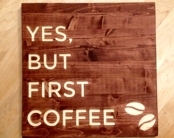 Yes, But First Coffee Wall Art