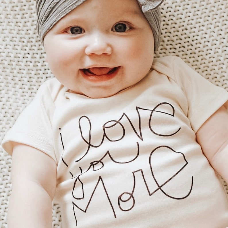 I Love You More Infant Organic Toddler Newborn Girl Gender Neutral Baby Bodysuit Boy Quote, Unisex One Piece Outfit