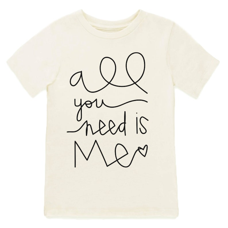 61c32f4c0 All You Need is Me Organic Tee Toddler Baby Boy Girl | Etsy