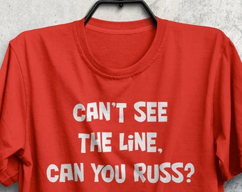 Can't See The Line - National Lampoons Shirt - Xmas Vacation - Christmas Shirt - Griswold Shirt - Clark Griswold - cousin eddie - gift idea