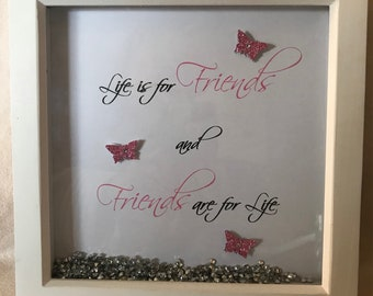 Friends are for life box frame