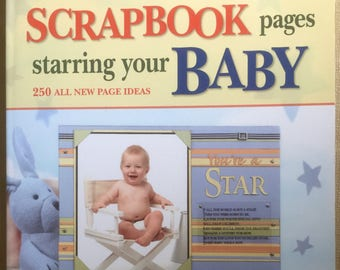 Scrapbooking Pages Starring Your Baby, Scrapbooking Instruction Book
