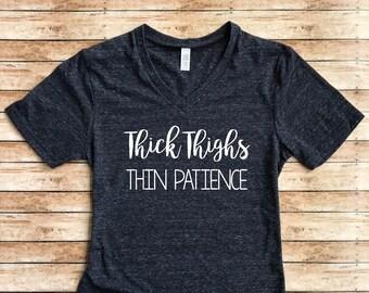 412bd8bd Unisex Tri-Blend V-Neck T-Shirt Thick Thighs Thin Patience - Trending T  shirt - Funny T shirt