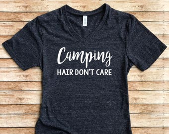 25966def9 Camping Shirt - Funny Camping Shirt - Camping Hair Dont Care - Camp Hair - Camping  Shirts Unisex Tri-Blend V-Neck T-Shirt