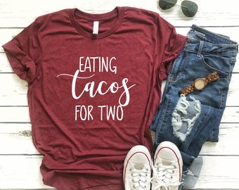 80ed6004e52 Eating Tacos For Two Shirt - Pregnancy T Shirt - Funny Pregnancy Shirt -  Expecting Shirt - Funny Pregnancy Shirt Unisex Tri-Blend T-Shirt