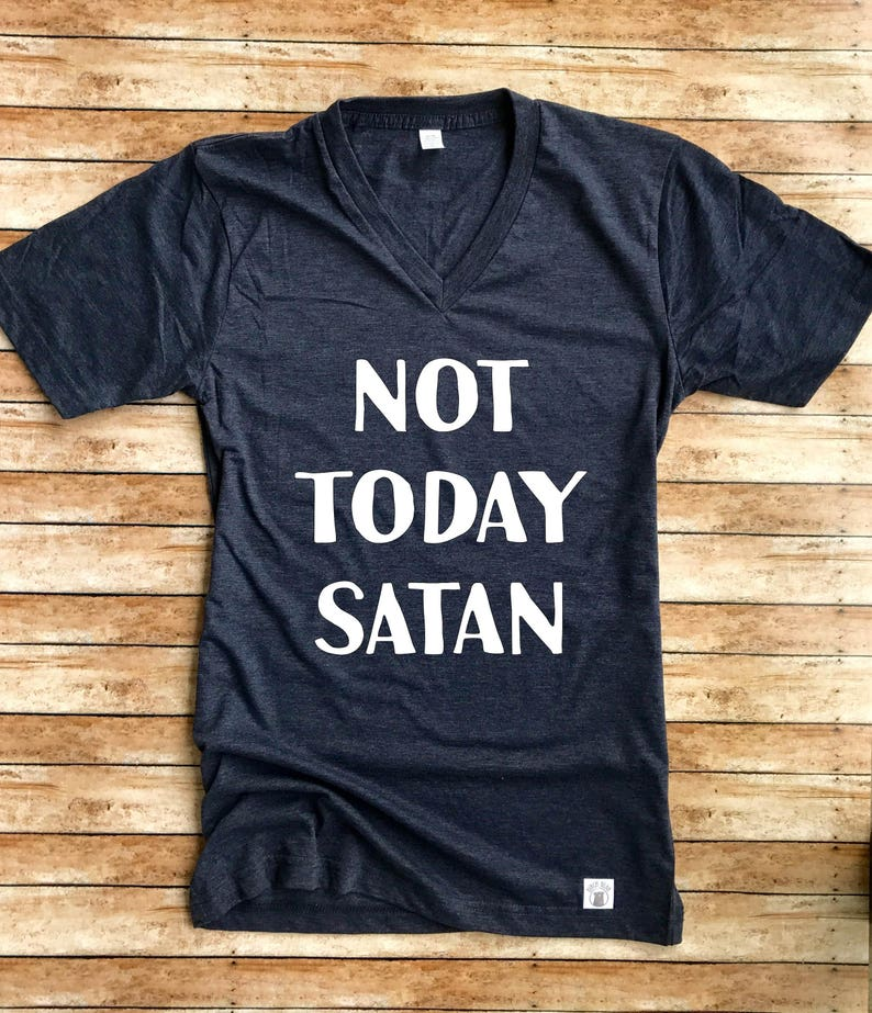 175168d3c2929 Not Today Satan Shirt - Funny T Shirt - Statement Shirt - Trending Shirt -  Funny Shirt - Funny Shirts Unisex T-Shirt