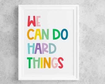 Kids Printable Art: WE CAN DO hard things, Kids Wall Art, Nursery Decor, Kids Affirmation Art *Instant Download* homeschool prints, kids art