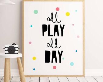 All Play All Day Quote, Kids Room Decor, Playroom Wall Art, Nursery Print,  Kids Prints, Nursery Prints, Minimalist Nursery, Kids Room Deco