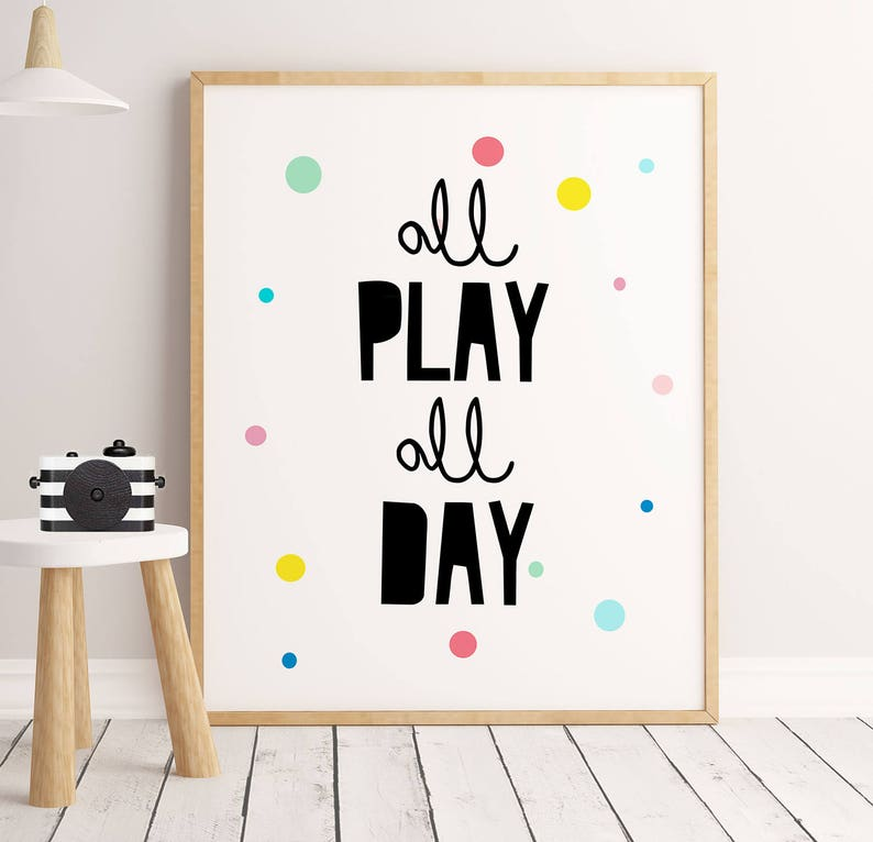 All Play All Day Quote, Kids Room Decor, Playroom Wall Art, Nursery Print,  Kids ... All Play All Day Quote, Kids Room Decor, Playroom Wall Art, ...