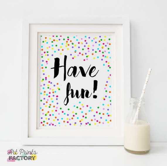 Art prints for kids, watercolor nursery print, INSTANT Download kids wall  art, kids decor printable, wall prints quotes, HAVE FUN print