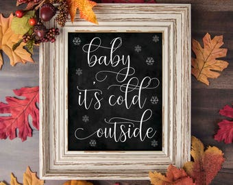 Baby It's Cold Outside Sign, Chalkboard Hot Chocolate Sign,  Baby It's Cold Sign, Hot Chocolate Bar, Hot Cocoa Party, Baby It's Cold