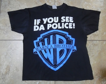 f66ebe6c4 Vintage Warn A Brother Warner Brothers parody T-Shirt Humorous Phat Doc  Brand Black Blue White If you See Da Police Cotton Sz L rap rapper