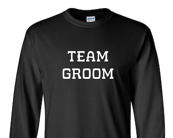 Long Sleeve - Team Groom T Shirt, Gift For Groom, Bachelor Party Shirt, Team Groom Shirts, Groom Shirt, Best Man, Groomsmen Shirt