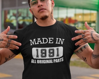 Made in 1991 All Original Parts T Shirt, 30th Birthday Shirt Men, Shirt,30th Birthday For Him Shirt, 30th Birthday Gift, 30 Birthday Gift
