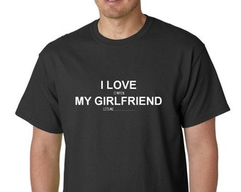 I Love It When My Girlfriend Lets Me Add Your Own Activity T-Shirt, Valentine's Day, Gift For Boyfriend, Him, Funny Custom, Personalized Tee