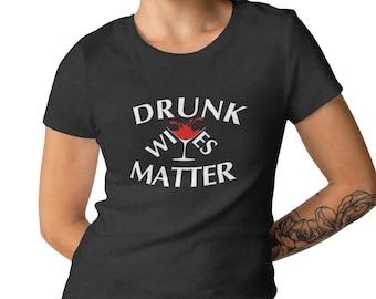 Womens - Drunk Wives Matter T Shirt, Halloween, Drunk, Drunk Lives Matter, Funny T Shirt, Mama Needs A Beer, Drunk Shirts, Women's T Shirts
