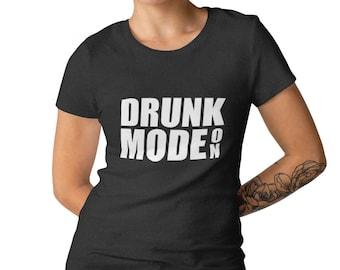 Womens - Drunk Mode ON T Shirt, Drunk, Vacay Mode, Vacation Shirt, Funny Drinking Shirt, Drinking Shirt, Party Shirt, Oktoberfest Shirt