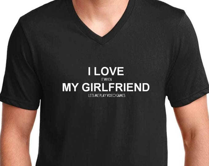 Featured listing image: V-neck Men's I Love It When My Girlfriend Lets Me Play Video Games T-Shirt, Valentine's Day, Gift For Boyfriend, Him, Funny Tee