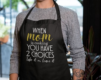 Apron - When Mom is Cooking, Kitchen Apron with Three-section Pocket, Mommy, Mama, Mom, Cooking Gift for Mothers Day, Funny Humor Gifts