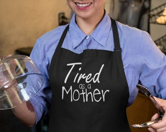 Apron - Tired as a Mother, Kitchen Apron with Three-section Pocket, Mommy, Mama, Cooking Gift for Mothers Day, Mom Life