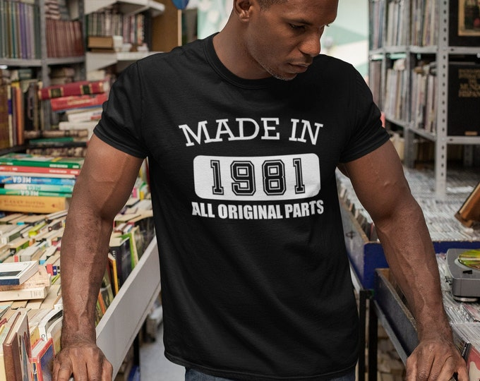 Featured listing image: Made in 1981 All Original Parts T Shirt, 40th Birthday Gift For Man, 40th Birthday Decoration For Men, 40th Birthday Party Favors, Mens 40th