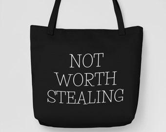 Not Worth Stealing, Tote Bag, Shopping Bag, Shoulder Bag, Grocery Bag, Canvas Bag, Mothers Day Gift, Funny Humor Gifts