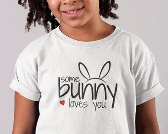 Toddler Youth Kids - Some Bunny Loves You #2 T Shirt, Bunny Print T-Shirt, Gift, Easter Sunday Outfit, Rabbit, Bunny Lover, Boys & Girls Tee
