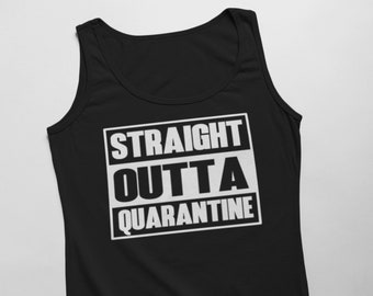 Men's Tank Top - Straight Outta Quarantine T Shirt, Stay Safe, Social Distance, Social Distancing, Self-Quarantine, Stay Away