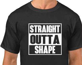 Men's - Straight Outta Shape T-Shirt - Funny Workout Tee Shirt - Gym - Muscle - Fitness - Bodybuilding