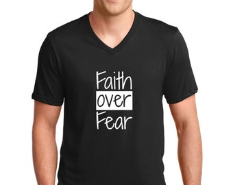 V-neck Mens - Faith Over Fear - Shirt, Christian T-Shirt, Religious Tee, Gift, Easter Outfits, Faith Based, Kindness