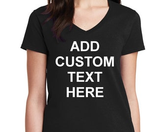 Women's V-neck Custom T-Shirt - Personalized T Shirts - Your Own Text - Business Name Tee