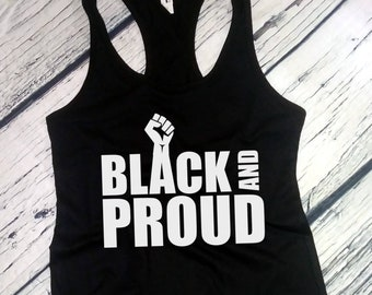 Womens Tank Top, Black & Proud Shirt, Black History Month Shirt, Civil Rights Activity T-Shirt, Justice, Freedom Tee, All Lives Matter