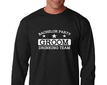 Long Sleeve - Bachelor Party Groom Drinking Team T Shirt, Team Groom T Shirt, Gift For Groom, Bachelor Party Shirt, Best Man, Groomsmen