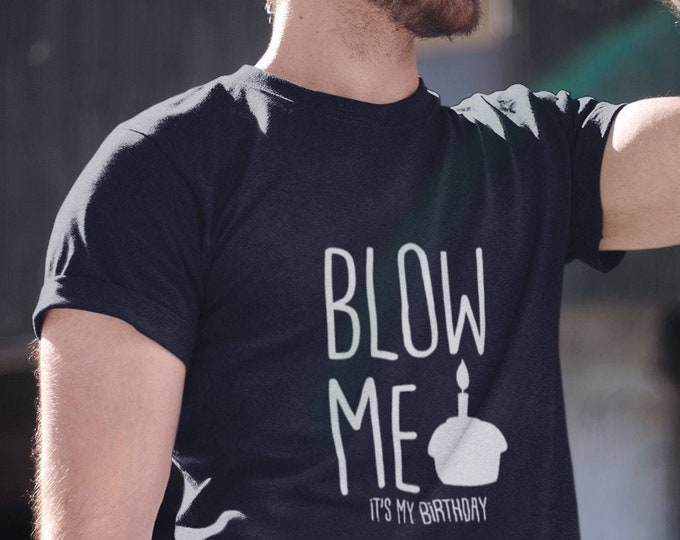 Featured listing image: Blow Me It's My Birthday, Funny Birthday Shirt, Birthday Gift Ideas For Him, Funny Shirts For Men, Birthday T Shirt, Bday Gift