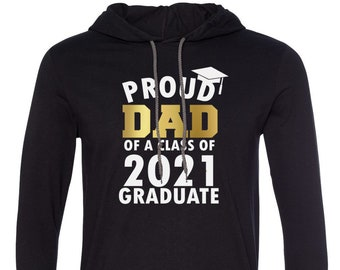 Mens Hooded - Proud Dad of a Class of 2021 Graduate T Shirt, Graduation T-Shirt, Graduate 2021, Grad Gift, Fathers Day