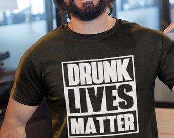 Drunk Lives Matter #2 T Shirt, Drunk, Drunk Wives Matter, Drunk Shirt, Drunk In Love, Just Drunk, Drunk Shirts, Day Drinking