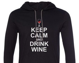 Mens Hooded - Keep Calm and Drink Wine T Shirt, Long Sleeve, Food And Wine Shirts, Clothing, Wine Shirt, Wine T Shirt, Gifts for Him