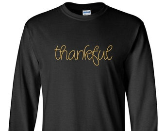 Men's Long Sleeve - Thankful T-Shirt - Thanksgiving Tee Shirt - Grateful T-Shirt - Grateful Tee - Blessed T-Shirt - Holiday