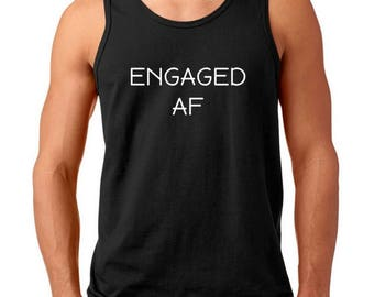 Men's Tank Top - Engaged AF T Shirt Tee Valentines Day T-Shirt Engagement Announcement Wedding