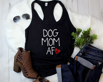 Tank Top - Dog Mom AF #2 T Shirt, Dog Adoption, Gift for Mom, Rescue Dog, Dog Lover Gift, Fur Mama, Mother's Day Gift, Racerback