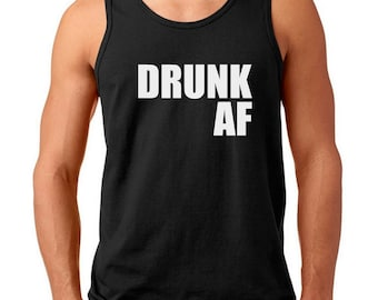 Men's Tank Top - Drunk AF Shirt - Drinking Team - Beer Lover - Festival T-Shirt - Drinking - Party Tee - Bachelor Party Shirt - Oktoberfest