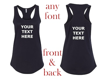 Women's Tank Top Custom T-Shirt - Front & Back - Personalized Customized T Shirts - Your Own Text - Business Name - Racerback Tee