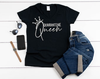 Womens V-neck - Quarantine Queen T Shirt, Isolating 2020, Self Isolation, Social Distancing, Stay Away, Motivational T-Shirt