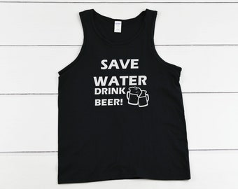 Mens Tank Top - Save Water Drink Beer T Shirt, Oktoberfest, Beer Lover, Beer Gift, Drunk, Vacay Mode, Vacation Shirt, Funny Drinking Shirt