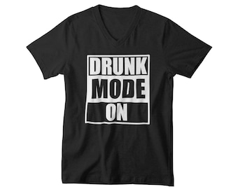 Mens V-Neck - Drunk Mode ON #2 T Shirt, Drunk, Vacay Mode, Vacation Shirt, Funny Drinking Shirt, Drinking Shirt, Party Shirt, Oktoberfest
